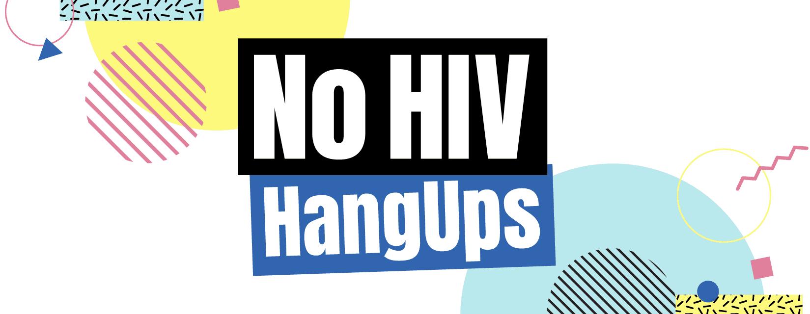 No HIV HangUps!